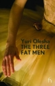 Three fat men. Три толстяка